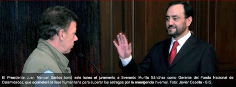 El Presidente Juan Manuel Santos posesionó este lunes a Everado Murillo Sánchez como Gerente del Fondo Nacional de Calamidades