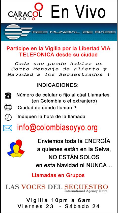 Gran Vigilia por los Secuestrados en Colombia Diciembre 23 al 24 via Caracol Radio - La Red Mundial de Radio - Las Voces del Secuestro - Colombia Soy Yo